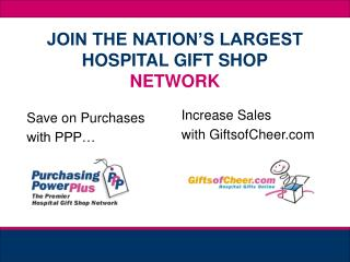 JOIN THE NATION S LARGEST HOSPITAL GIFT SHOP NETWORK