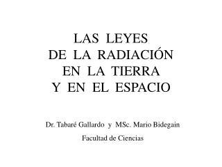 LAS  LEYES   DE  LA  RADIACI N   EN  LA  TIERRA   Y  EN  EL  ESPACIO
