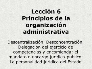 Lecci n 6 Principios de la organizaci n administrativa