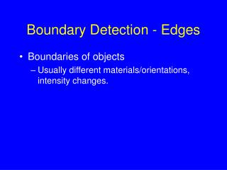 Boundary Detection - Edges