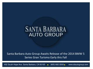 Santa Barbara Auto Group Awaits Release of the 2014 BMW 5 Se