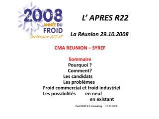 L  APRES R22  La R union 29.10.2008