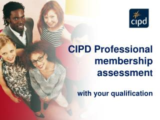 CIPD Professional membership assessment   with your qualification