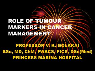 ROLE OF TUMOUR MARKERS IN CANCER MANAGEMENT