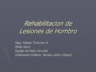 Rehabilitacion de Lesiones de Hombro