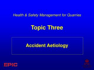 Health  Safety Management for Quarries  Topic Three