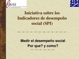 Iniciativa sobre los Indicadores de desempe o social SPI