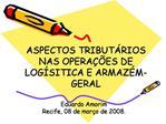 ASPECTOS TRIBUT RIOS NAS OPERA  ES DE LOG SITICA E ARMAZ M-GERAL