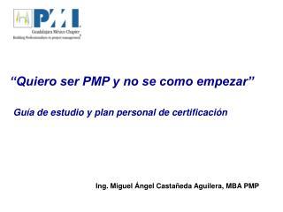 Quiero ser PMP y no se como empezar    Gu a de estudio y plan personal de certificaci n
