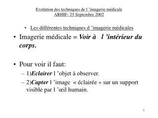 Evolution des techniques de l  imagerie m dicale ARHIF- 25 Septembre 2002
