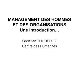 MANAGEMENT DES HOMMES ET DES ORGANISATIONS Une introduction