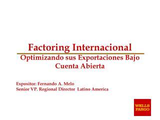 Factoring Internacional Optimizando sus Exportaciones Bajo ...