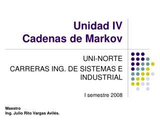 Unidad IV  Cadenas de Markov