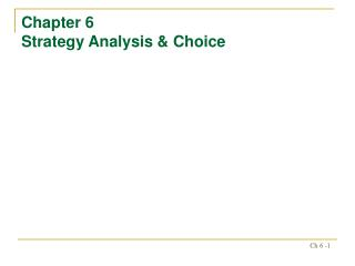Chapter 6 Strategy Analysis  Choice