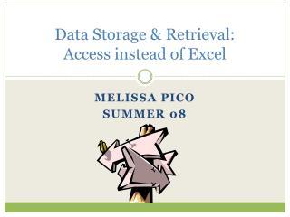 Data Storage  Retrieval:  Access instead of Excel