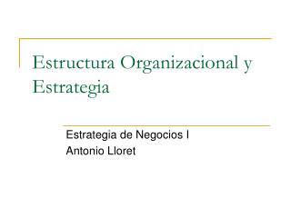 Estructura Organizacional y Estrategia