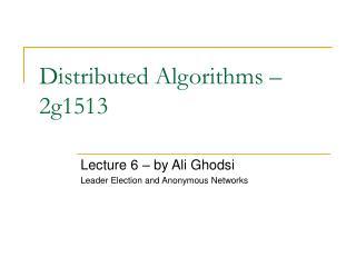 Distributed Algorithms   2g1513