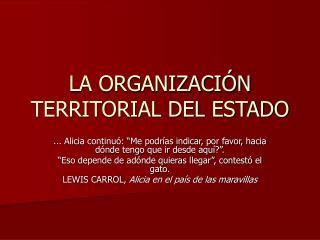 LA ORGANIZACI N TERRITORIAL DEL ESTADO