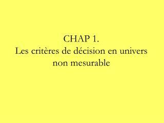 CHAP 1. Les crit res de d cision en univers non mesurable