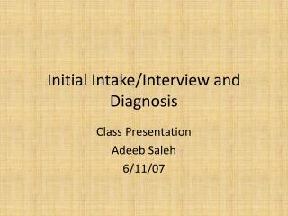 Initial Intake