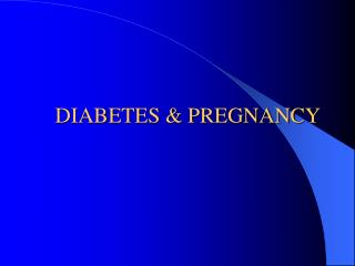 Diabetes Complicating Pregnancy