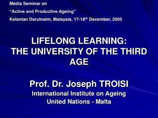 LIFELONG LEARNING:  THE UNIVERSITY OF THE THIRD AGE