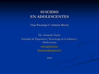 SUICIDIO  EN ADOLESCENTES  Clase Psicolog a U. Gabriela Mistral