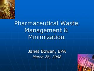 Pharmaceutical Waste Management  Minimization