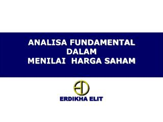 ANALISA FUNDAMENTAL DALAM  MENILAI  HARGA SAHAM