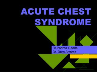 ACUTE CHEST SYNDROME