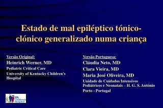 Estado de mal epil ptico t nico-cl nico generalizado numa crian a