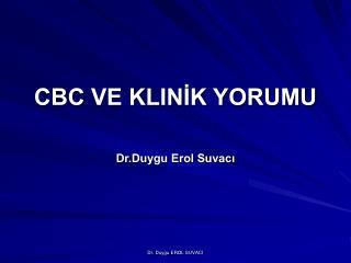 CBC VE KLINIK YORUMU