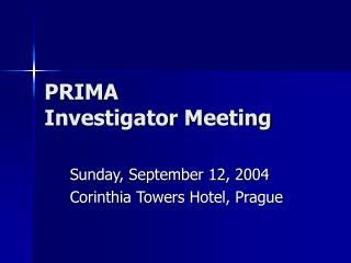 PRIMA Investigator Meeting