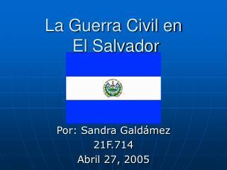 La Guerra Civil en  El Salvador