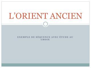 L ORIENT ANCIEN