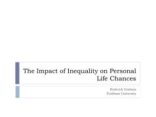 The Impact of Inequality on Personal Life Chances