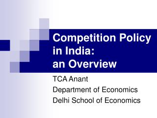 Competition Policy in India: an Overview