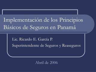 Implementaci n de los Principios B sicos de Seguros en Panam