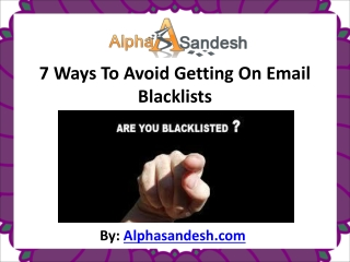 7 Ways To Avoid Getting On Email Blacklists