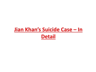 Jian Khan's Suicide Case – In Detail