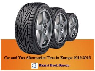 Car and Van Aftermarket Tires in Europe 2012-2016