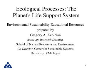 Ecological Processes: The Planets Life Support System