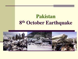 Pakistan 8th October Earthquake