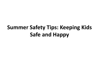 Summer Safety Tips: Keeping Kids Safe and Happy