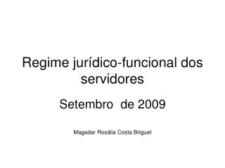 Regime jur dico-funcional dos servidores