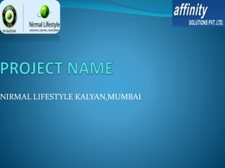 Nirmal Lifestyle City Kalyan Mumbai@09999684166