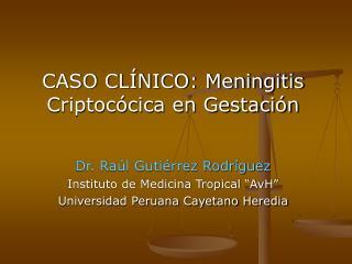 CASO CL NICO: Meningitis Criptoc cica en Gestaci n