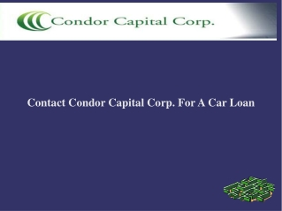 Contact Condor Capital Corp. For A Car Loan