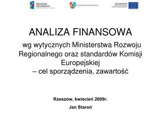 ANALIZA FINANSOWA  wg wytycznych Ministerstwa Rozwoju Regionalnego oraz standard w Komisji Europejskiej   cel sporzadzen