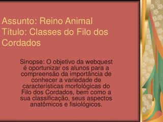 Assunto: Reino Animal T tulo: Classes do Filo dos Cordados